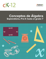 CK-12 Conceptos de Exploraciones de Álgebra, Grados 0 - 7