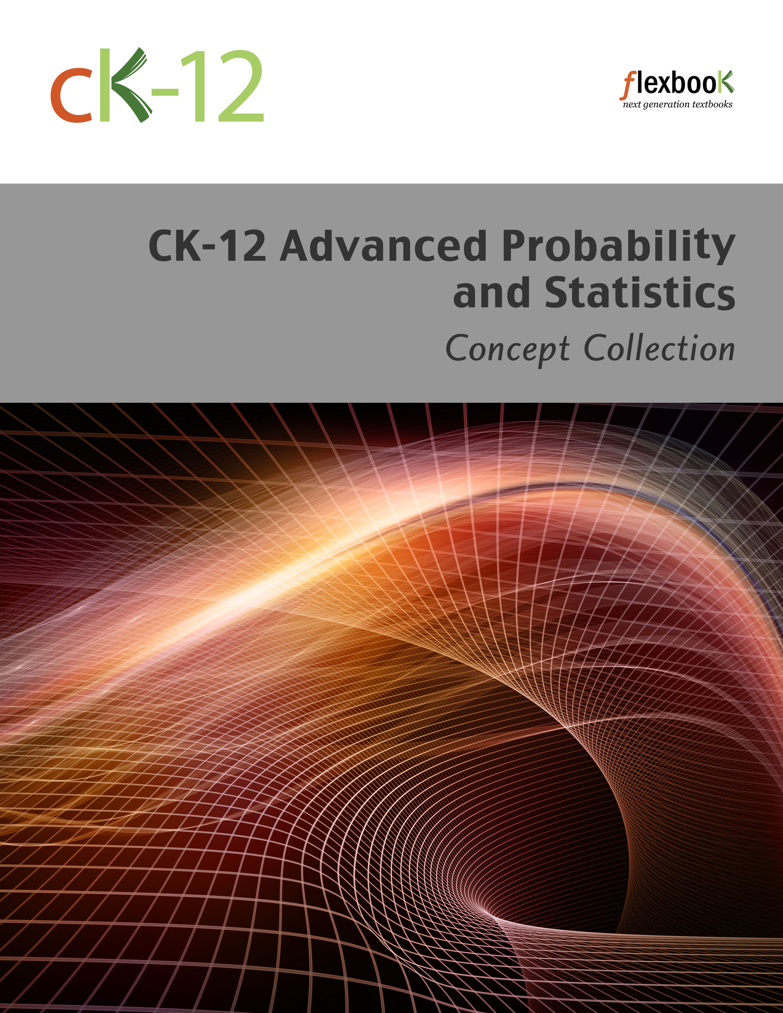 statistics ck 12 foundation ck 12 advanced probability and statistics concepts