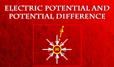 Electric Potential & Potential Difference