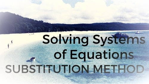 Solving Systems of Equations Using the Substitution Method.